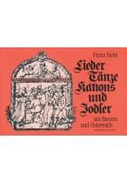 Lieder, Tänze, Kanons und Jodler aus Bayern und Ös
