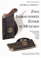 Zwei Jahrhunderte Zither  - Die Zither is a Zauber